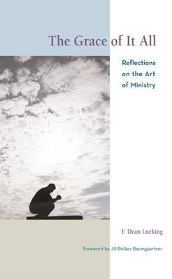 The Grace of it All: Reflections on the Art of Ministry