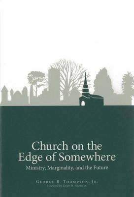 Church on the Edge of Somewhere: Ministry, Marginality, and the Future