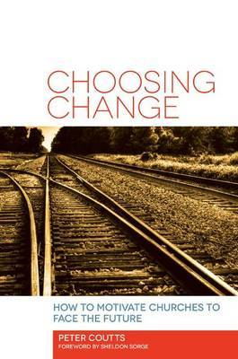 Choosing Change: How to Motivate Churches to Face the Future