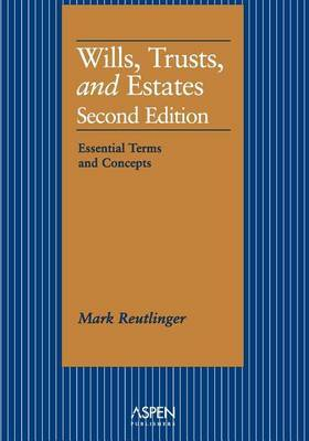 Wills, Trusts, and Estates: Essential Terms and Concepts