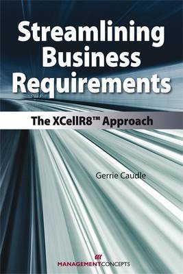 Streamlining Business Requirements: The XCellR8 Approach