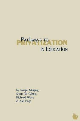 Pathways to Privatization in Education