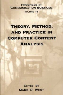 Theory, Method and Practice in Computer Content Analysis