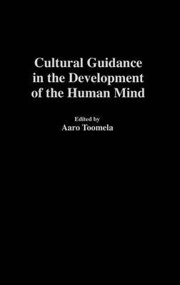 Cultural Guidance in the Development of the Human Mind