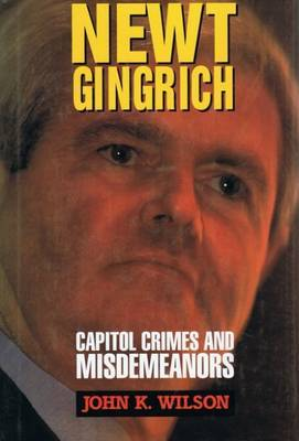 Newt Gingrich: Capitol Crimes and Misdemeanors