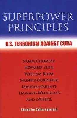 Superpower Principles: U.S. Terrorism Against Cuba