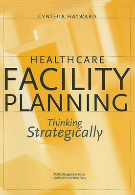 Healthcare Facility Planning: Thinking Strategically