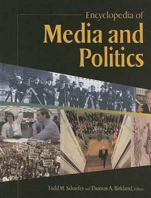 Encyclopedia Of Media and Politics