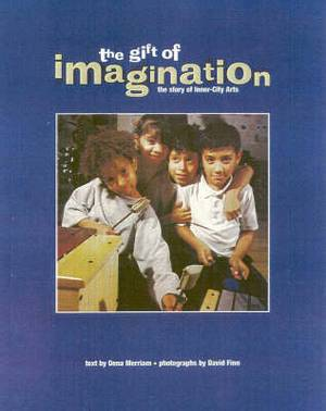 The Gift of Imagination: The Story of Inner City Arts