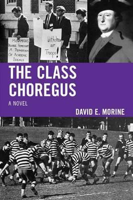 The Class Choregus: A Novel