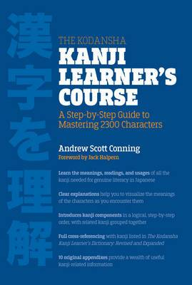 The Kodansha Kanji Learner's Course: A Step-by-Step Guide to Mastering 2,300 Characters