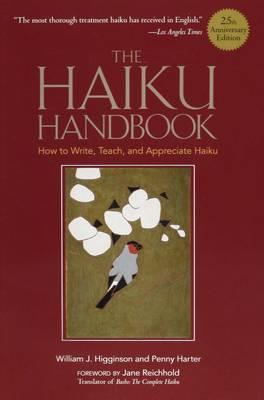 The Haiku Handbook -25th Anniversary Edition: How to Write, Teach, and Appreciate Haiku