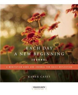 Each Day a New Beginning Journal: A Meditation Book and Journal for Daily Reflection