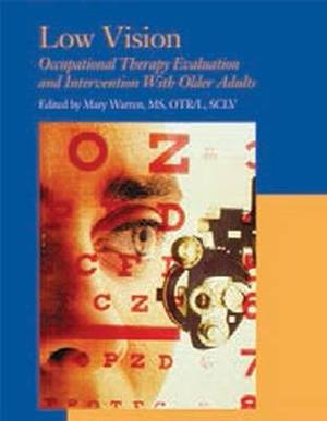 Low Vision: Occupational Therapy Evaluation and Intervention with Older Adults
