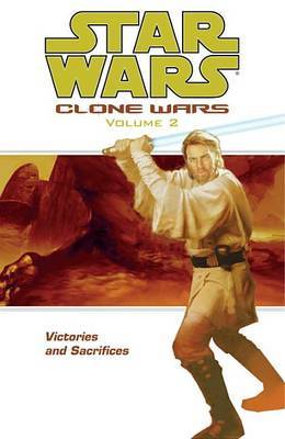 Star Wars: Clone Wars: v. 2: Victories and Sacrifices