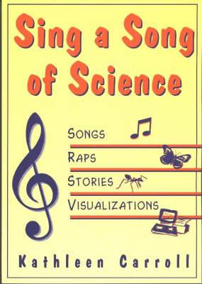 Sing a Song of Science: Songs, Raps, Stories and Visualizations
