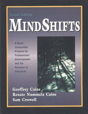 Mind Shifts: A Brain-compatable Process for Professional Development and the Renewal of Education