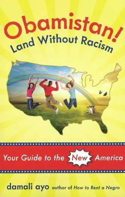 Obamistan! Land without Racism: Your Guide to the New America