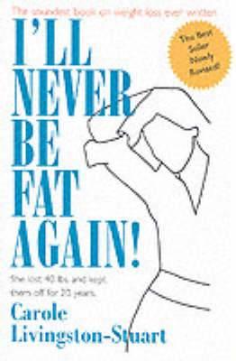 I'll Never be Fat Again
