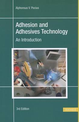 Adhesion and Adhesives Technology: An Introduction