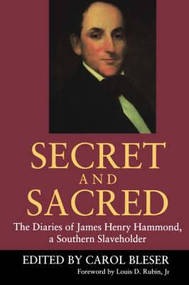 Secret and Sacred: The Diaries of James Henry Hammond, a Southern Slaveholder
