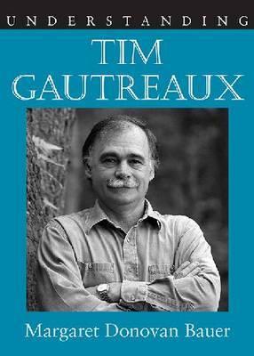 Understanding Tim Gautreaux