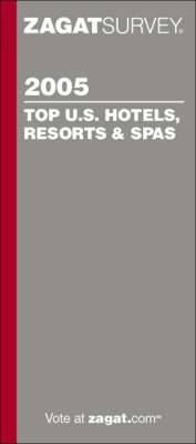 Top U.S. Hotels, Resorts and Spas: 2005