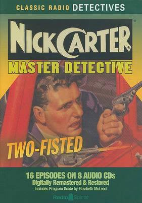 Nick Carter, Master Detective: Two-Fisted
