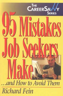 95 Mistakes Job Seekers Make: ...And How To Avoid Them
