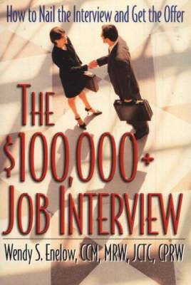 $100,000+ Job Interview: How to Nail the Interview and Get the Offer