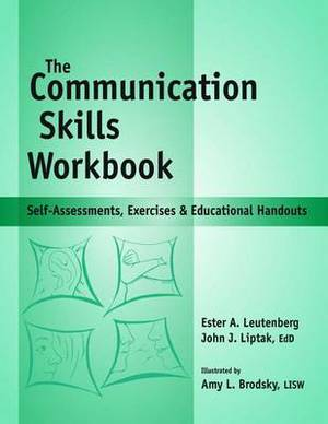 Communication Skills Workbook: Self-Assessments, Exercises and Eduational Handouts