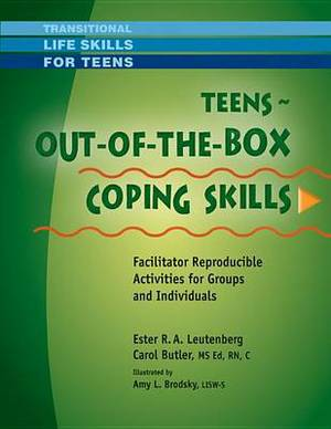 Teens - Out-Of-The-Box Coping Skills: Facilitator Reproducible Activities for Groups and Individuals