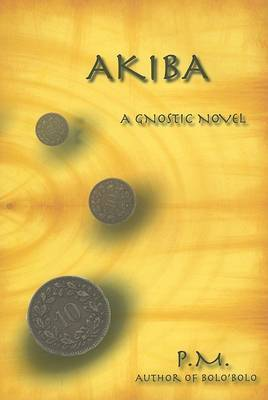 Akiba: A Gnostic Novel