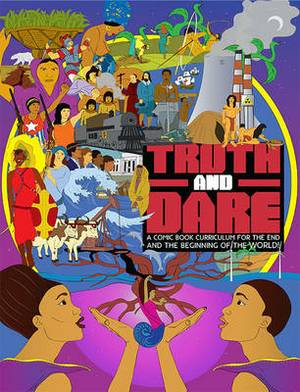 Truth And Dare: A Comic Book Curriculum for the End and the Beginning of the World!