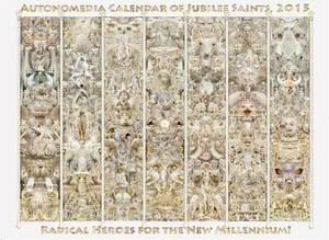 2015 Autonomedia Calendar of Jubilee Saints: Radical Heroes for the New Millennium!