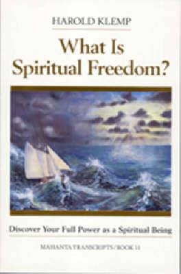 What is Spiritual Freedom?: Mahanta Transcripts