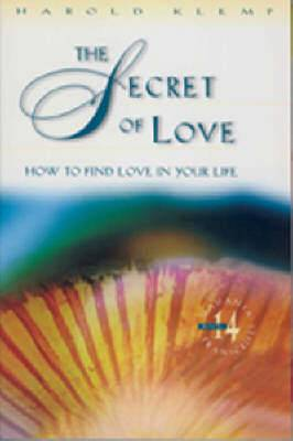 The Secret of Love: How to Find Love in Your Life