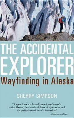 The Accidental Explorer: Wayfinding in Alaska