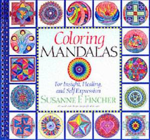 Coloring Mandalas: For Insight, Healing and Self Expression