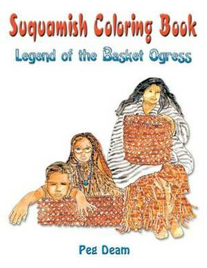 Suquamish Basket Ogress: Coloring Book