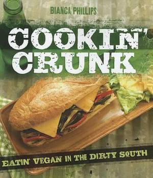 Cookin' Crunk: Eatin' Vegan in the Dirty South