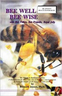 Bee Well Bee Wise: With Bee Pollen, Bee Propolis, Royal Jelly