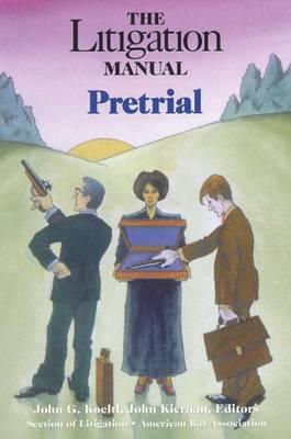 The Litigation Manual: Pretrial