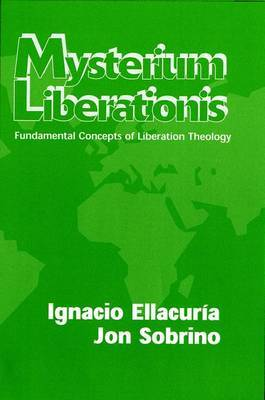 Mysterium Liberations: Fundamental Concepts of Liberation Theology