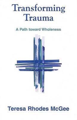 Transforming Trauma: A Spiritual Process