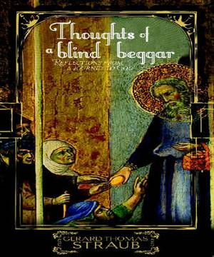 Thoughts of a Blind Begger: Reflections from a Journey to God