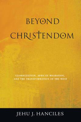Beyond Christendom: Globalization, African Migration and the Transformation of the West