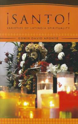 AESanto!: Varieties of Latino/a Spirituality
