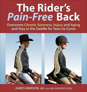 The Rider's Pain-Free Back: Overcome Chronic Soreness, Injury and Aging, and Stay in the Saddle for Years to Come