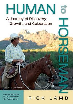 Human to Horseman: A Journey of Discovery, Growth, and Celebration